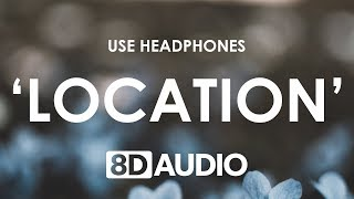 Khalid   Location (8D AUDIO) 🎧