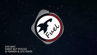 Ava Max   Sweet But Psycho (DJ Rankin & GTA Remix)