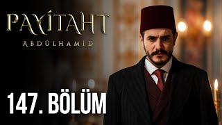 Payitaht Abdulhamid episode 147 with English subtitles Full HD