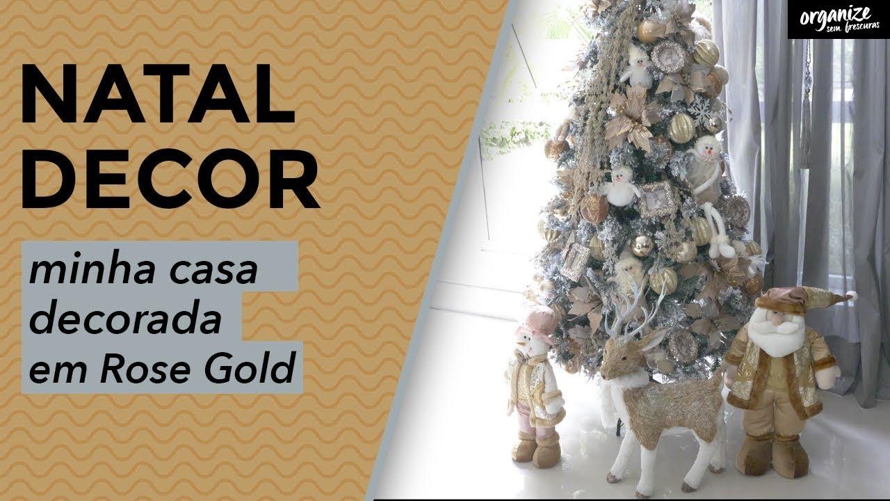 NATAL DECOR! MINHA CASA DECORADA EM ROSE GOLD