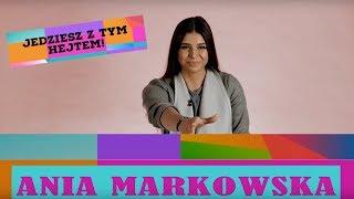 ANIA MARKOWSKA odpowiada hejterom