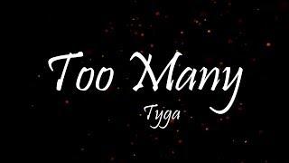 Tyga   Too Many (Lyrics)