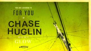 Chase Huglin - For You