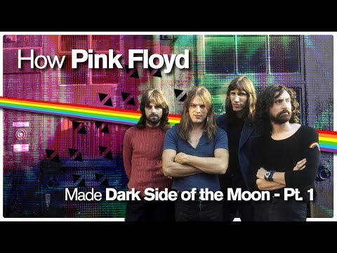 How Pink Floyd Made Dark Side of the Moon: Pt. 1
