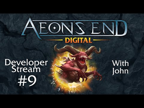 Aeon's End Dev Stream #9 - Devving with John!