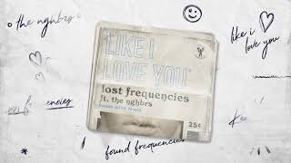 Lost Frequencies Ft. The NGHBRS   Like I Love You (KEANU SILVA REMIX)
