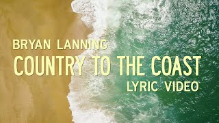 Bryan Lanning Country To The Coast