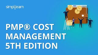 PMP® Cost Management 5th Edition | PMP® Training Videos | Project Management Tutorial | Simplilearn