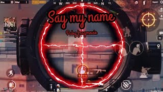 Say my name pubg frag movie by 777 yt