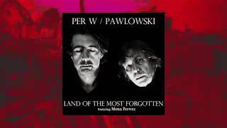 PerW/Pawlowski - Land Of The Most Forgotten