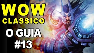 🔴 WOW CLASSICO - O GUIA #13 ★ Classe MAGE - Dicas, Leveling, PVP e PVE