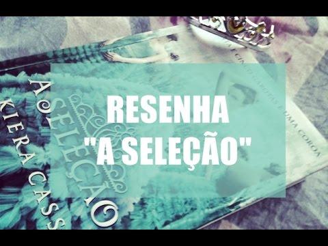 A seleção - Kiera Cass (Book: The Selection)