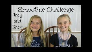 Smoothie Challenge ~ Jacy and Kacy