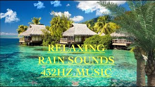 432Hz Relaxing Meditation Music~Gentle Rain Sounds~Stress Relief~Peaceful, Calm Music~Sleep Music.