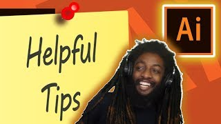Helpful Tips - How To ( ADOBE ILLUSTRATOR )
