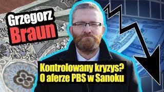 Kontrolowany kryzys! Grzegorz Braun o aferze Podkarpackiego Banku Spółdzielczego