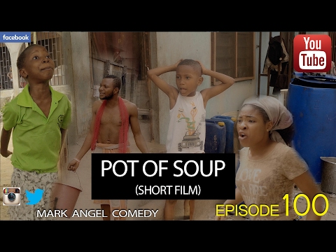 POT OF SOUP – Short Film (Mark Angel Comedy) (Episode 100)