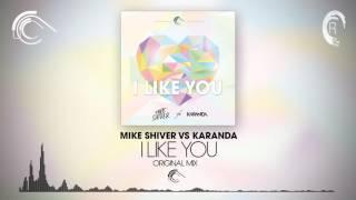 Mike Shiver vs. Karanda - I Like You [FULL] (Captured Music/RNM)