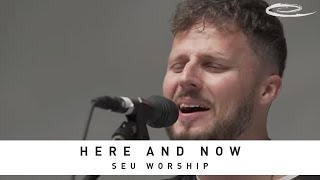 SEU WORSHIP - Here and Now: Song Session