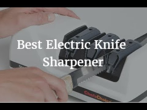 Best Electric Knife Sharpener 2018
