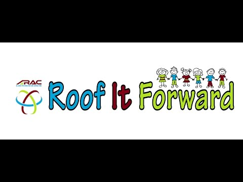 ARAC has founded the Roof It Forward program. Designed to promote children's health care awareness and support organizations such as children's hospitals and children's camp retreats.