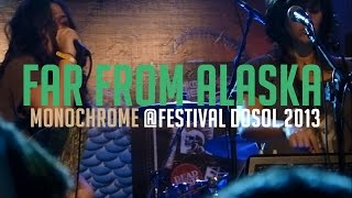Far From Alaska - Monochrome @Festival DoSol 2013