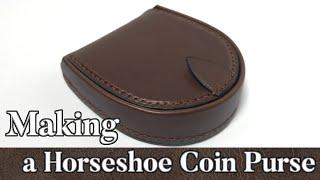 [leathercraft]Making A Horseshoe Coin Purse  /【レザークラフト】馬蹄型コインケースの作り方