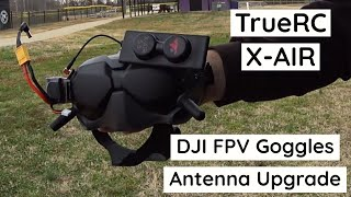 DJI FPV Goggles Antenna Upgrade - TrueRC X-Air
