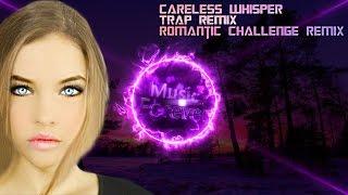 Careless Whisper - Trap    Romantic Challenge   - Dj Suede
