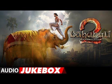 Baahubali – The Conclusion Jukebox | Bahubali 2 Jukebox | Prabhas,Rana,Anushka Shetty,SS Rajamouli