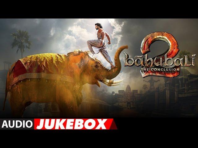 Baahubali 2 The Conclusion Audio Jukebox | Prabhas, Rana, Anushka