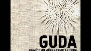 GUDA - Ой, дай, Божэ, тэплэ лiто (веснавая талочная)