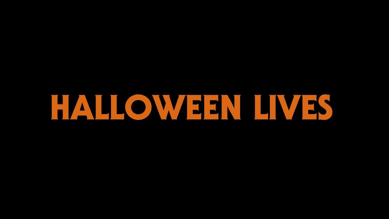 Halloween Lives