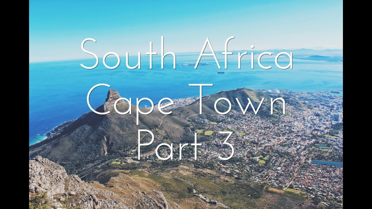 South Africa, Cape Town: Part 3 | Youtube By Harrison