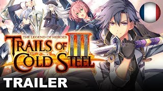 The Legend of Heroes: Trails of Cold Steel III - Launch Trailer (PS4) (EU - French)