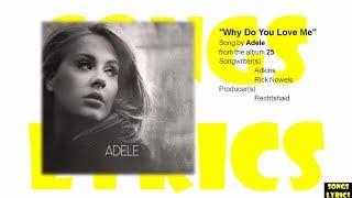 Why Do You Love Me (Adele) Lyrics (25) Album