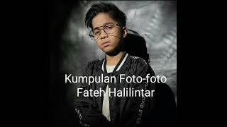 Foto Foto FATEH HALILINTAR|Part 2