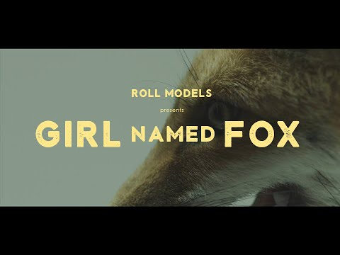 Roll Models - Girl Named Fox