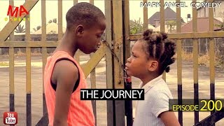 THE JOURNEY (Mark Angel Comedy) (Episode 200)