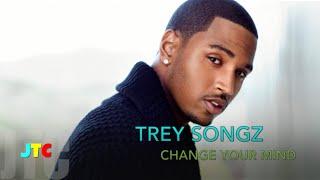 Trey Songz - Change Your Mind (Clean)