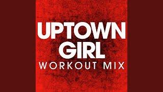 Uptown Girl (Workout Mix)