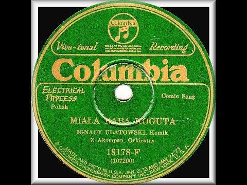 Polish 78rpm recordings, 1926. Columbia 18178. Miała baba koguta / Bum-cyk-cyk (folksongs)
