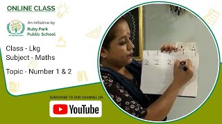 Learn & Count The Number 1 and 2 | Mathematics for LKG Students | Ruby Park Public School Thumbnail