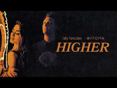 Ally Brooke & Matoma - Higher [Official Audio]