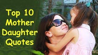 Top 10 Inspiring Mother Daughter Relationship Quotes | Mother And Daughter Quotes And Sayings