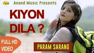 Parav Sarang Ll Kiyon Dila Ll Anand Music II New Punjabi Song 2017