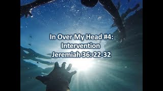 In Over My Head #4: Intervention
