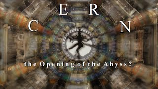 C E R N the Opening of the Abyss?