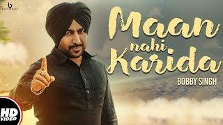 Maan Nahi Karida  Bobby Singh