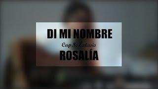 ROSALÍA   Di Mi Nombre   Cap.8: Éxtasis (Cover Eva Caballero)